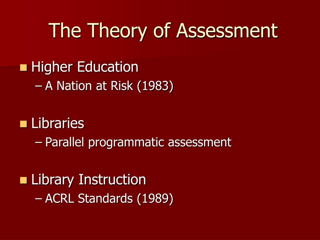 The Theory of Assessment