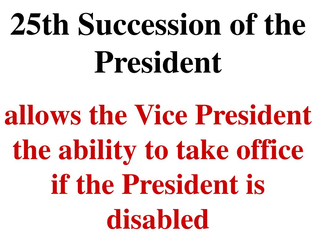 25th Succession of the President