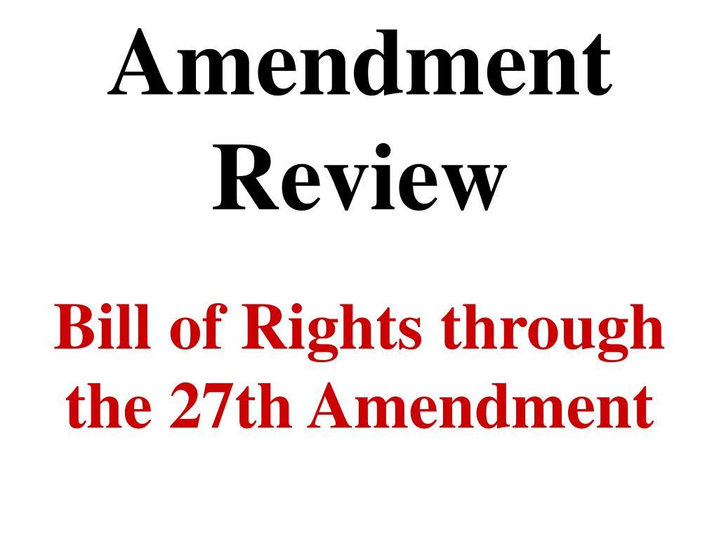 Amendment Review
