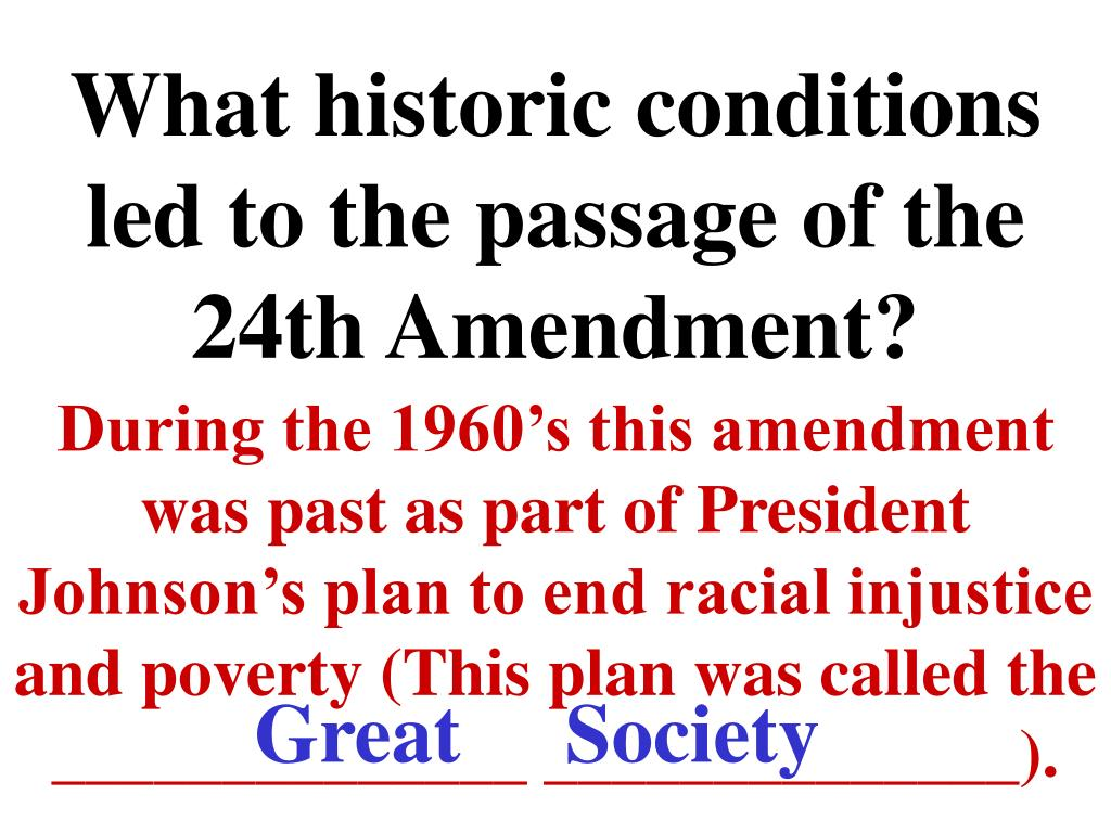 What historic conditions led to the passage of the 24th Amendment?