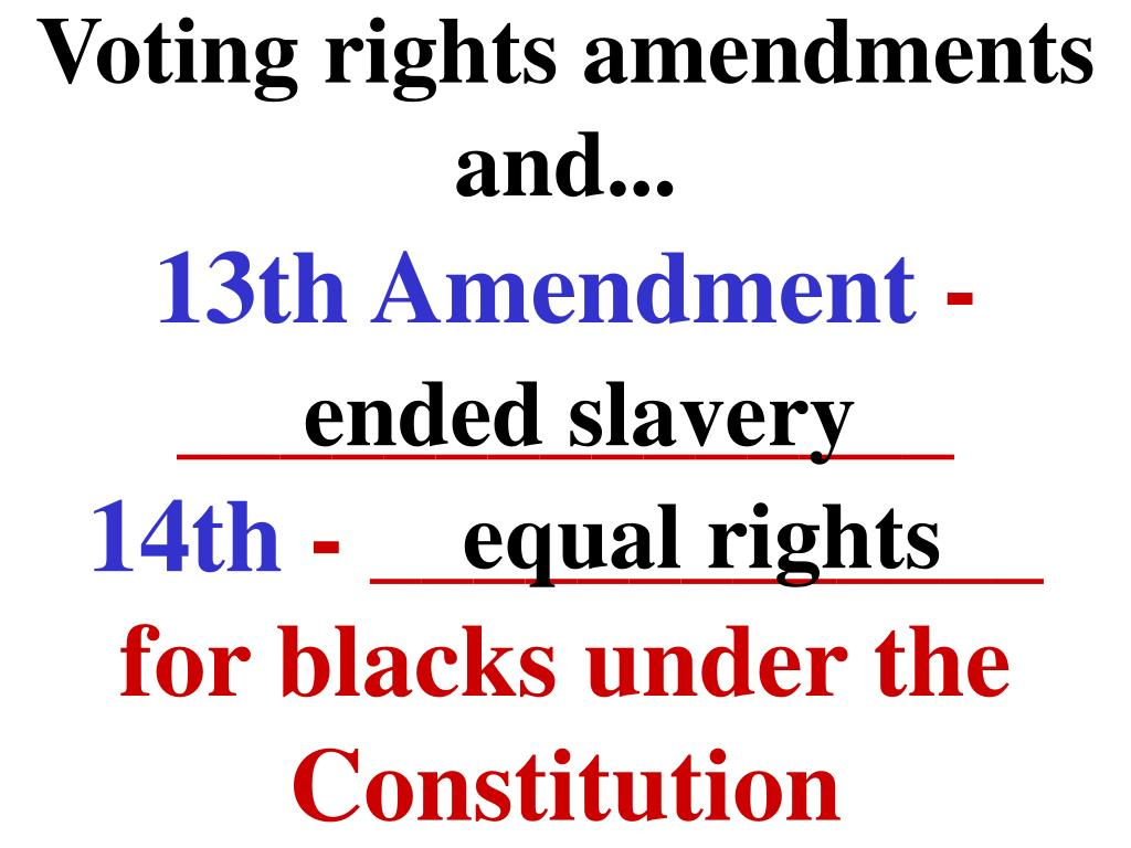 Voting rights amendments and...