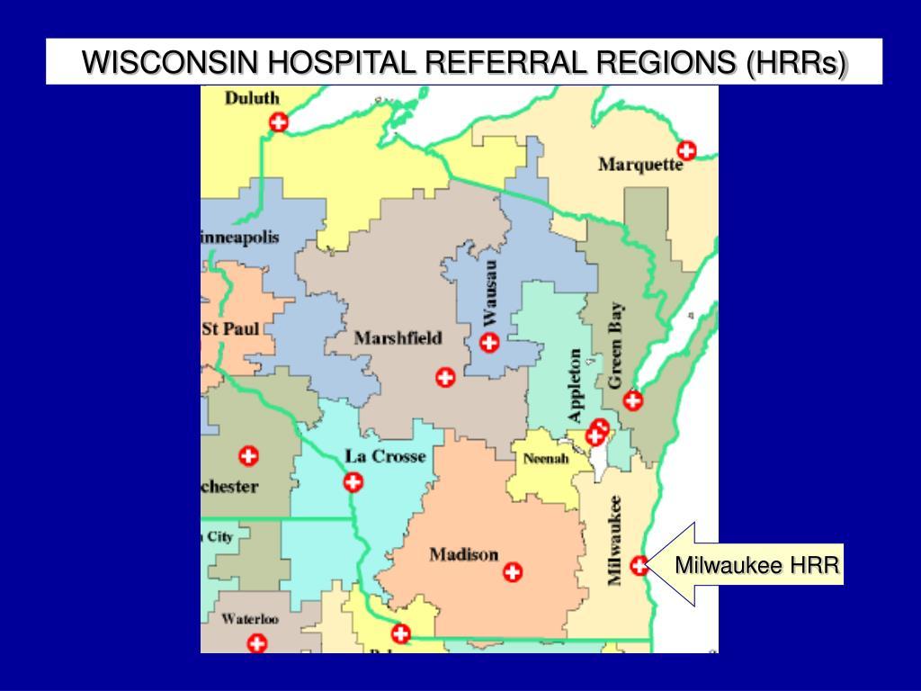 WISCONSIN HOSPITAL REFERRAL REGIONS (HRRs)