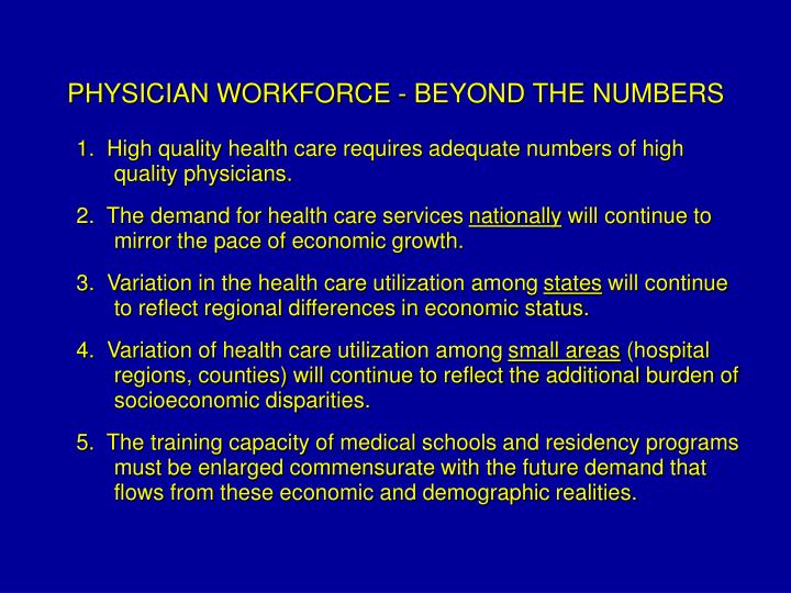 PHYSICIAN WORKFORCE - BEYOND THE NUMBERS