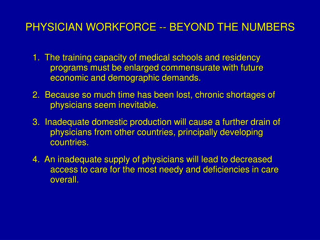 PHYSICIAN WORKFORCE -- BEYOND THE NUMBERS