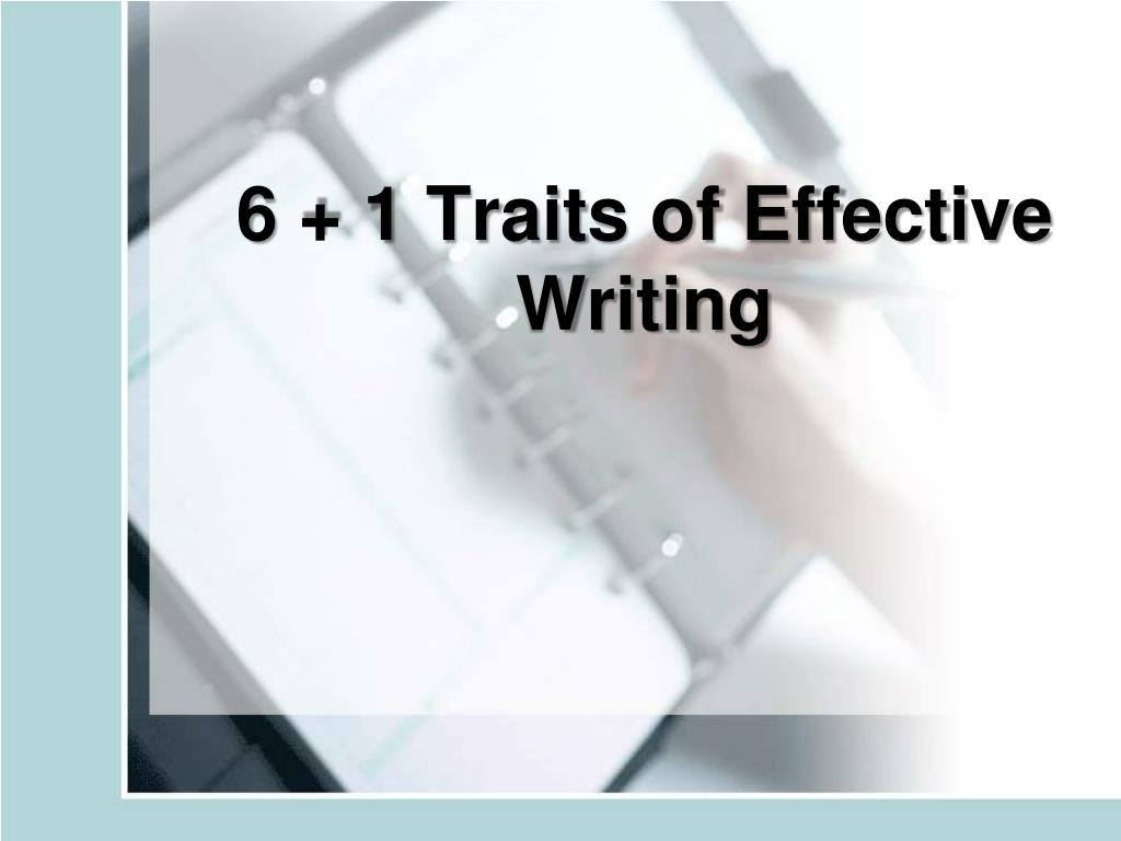 6 1 traits of effective writing