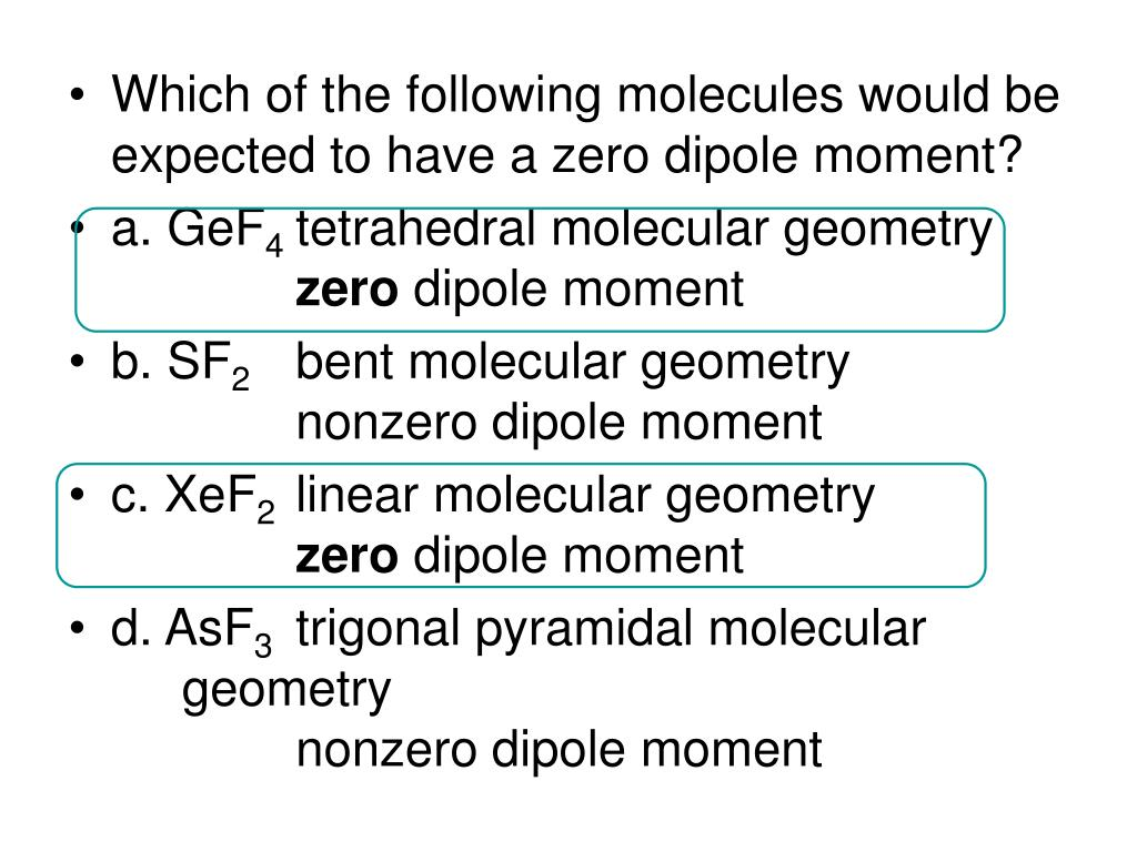 Which of the following molecules would be expected to have a zero dipole moment?