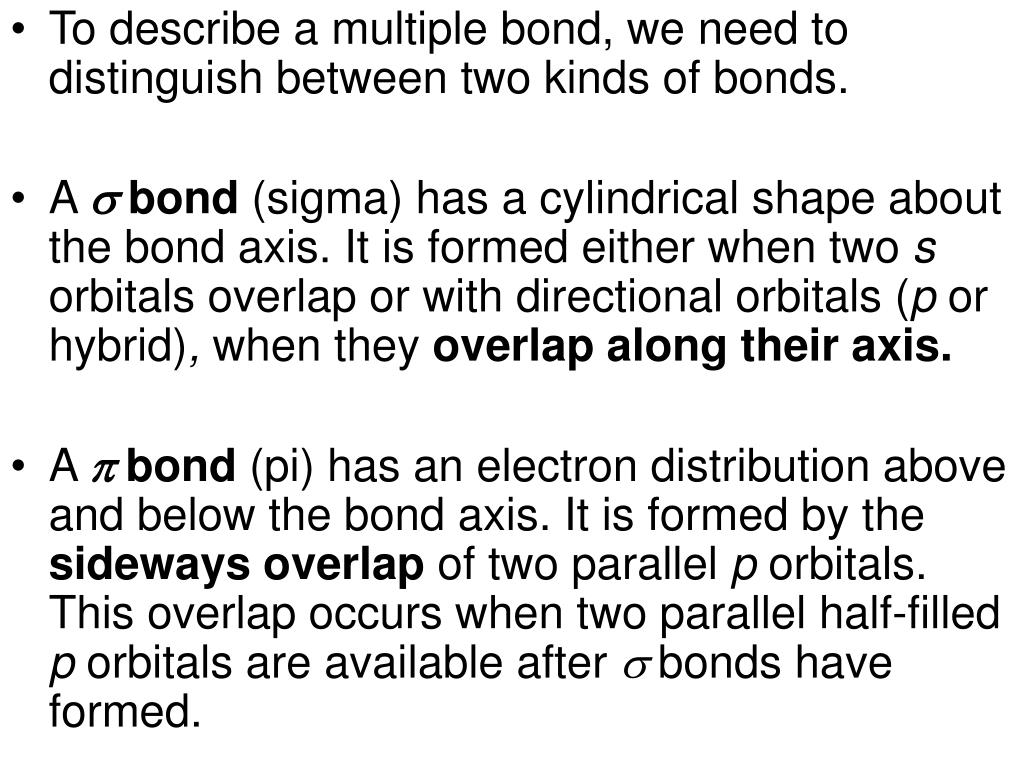 To describe a multiple bond, we need to distinguish between two kinds of bonds.