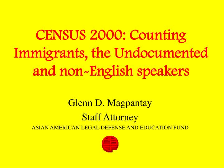 Census 2000 counting immigrants the undocumented and non english speakers