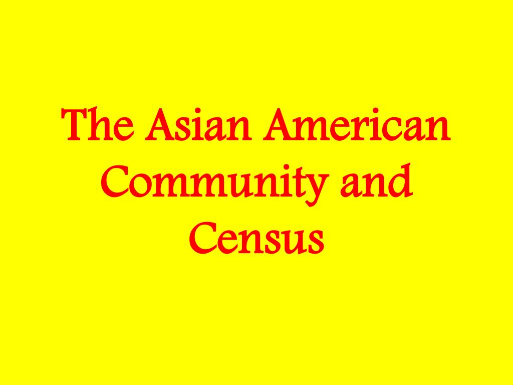 The Asian American Community and Census