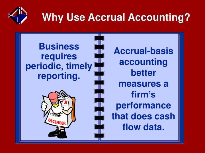 Why use accrual accounting