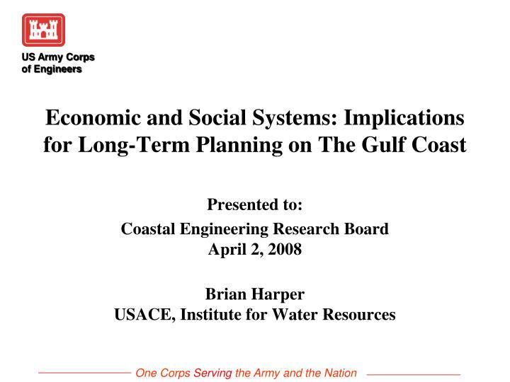 Economic and social systems implications for long term planning on the gulf coast