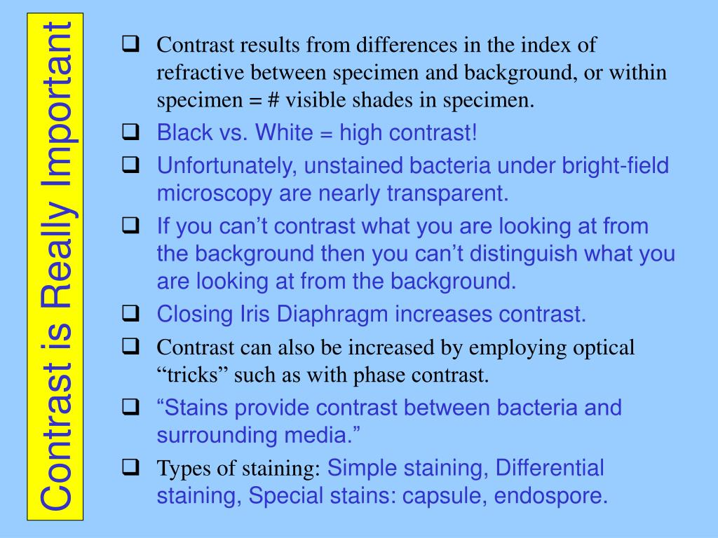 Contrast results from differences in the index of refractive between specimen and background, or within specimen = # visible shades in specimen.