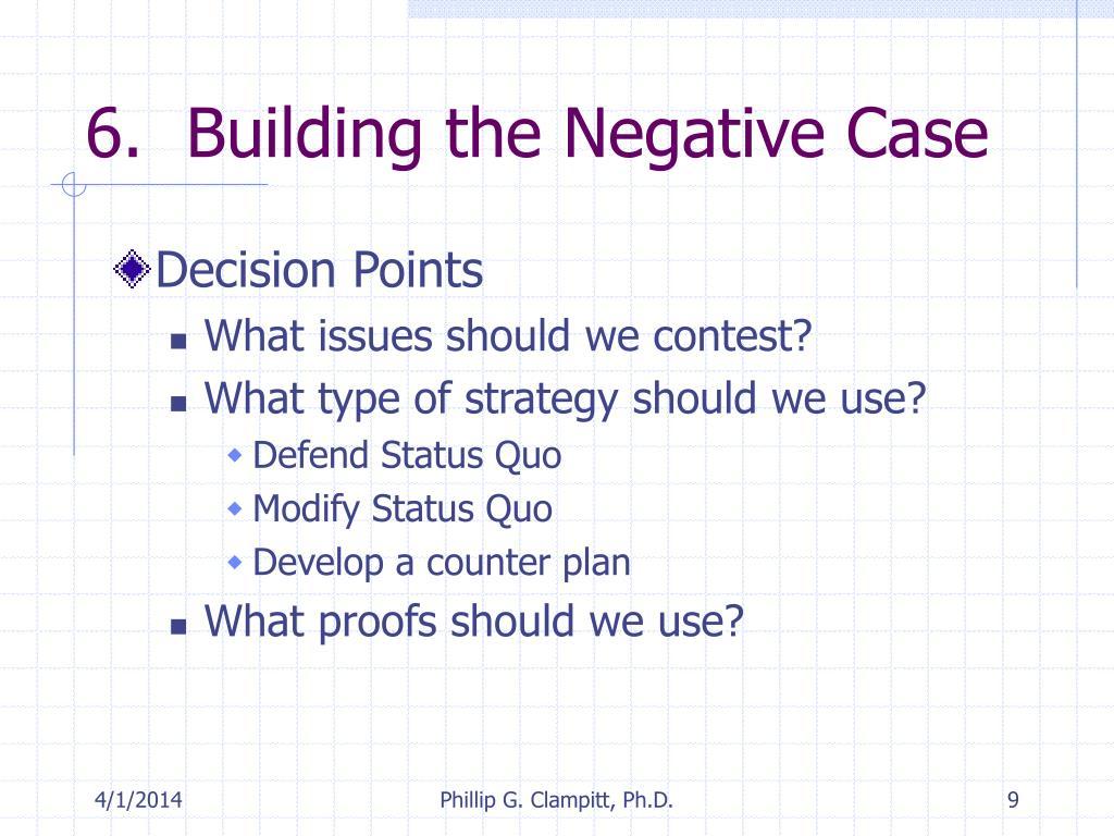 6.  Building the Negative Case