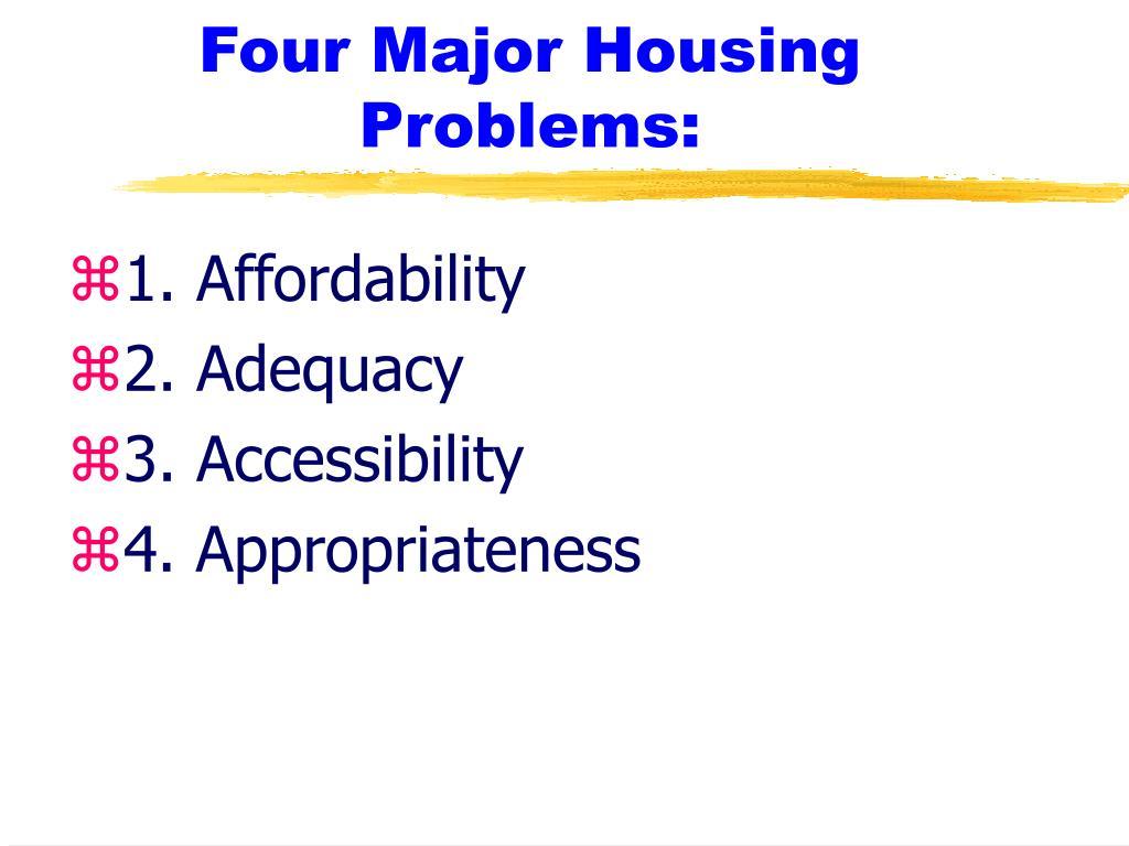 Four Major Housing Problems: