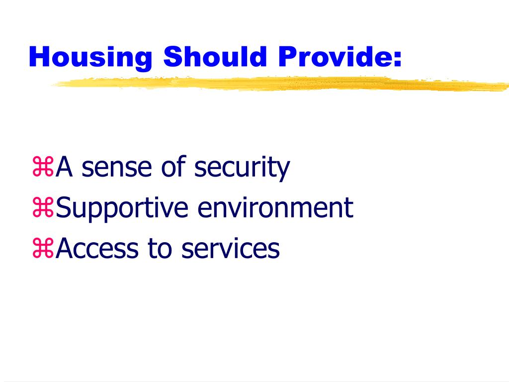 Housing Should Provide: