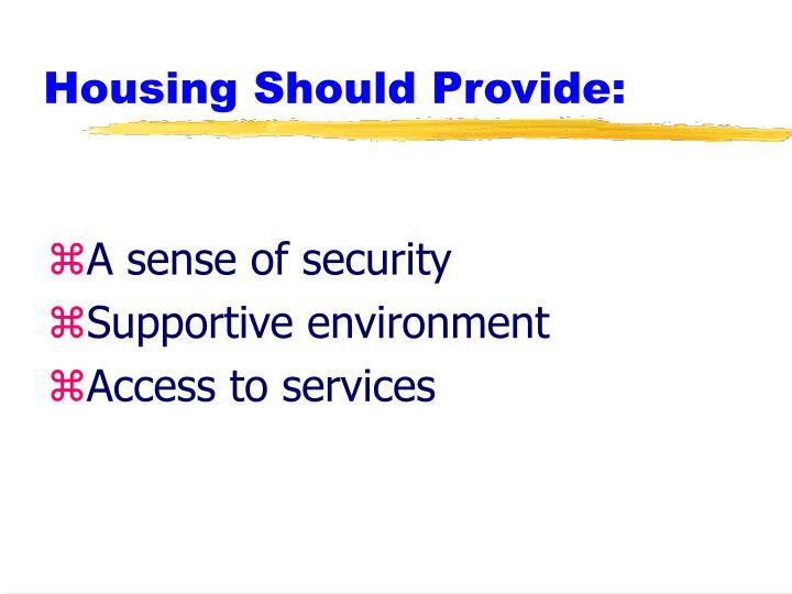 Housing should provide