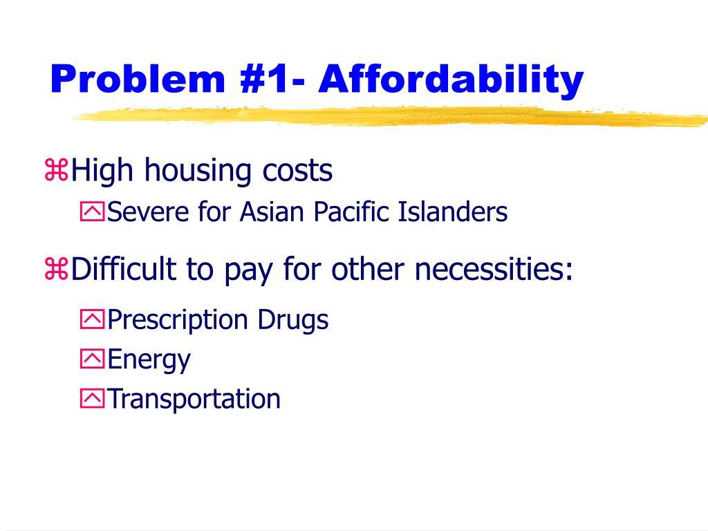 Problem #1- Affordability