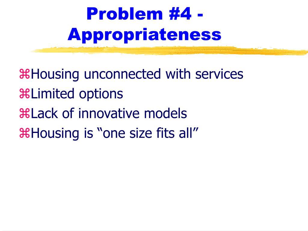 Problem #4 - Appropriateness