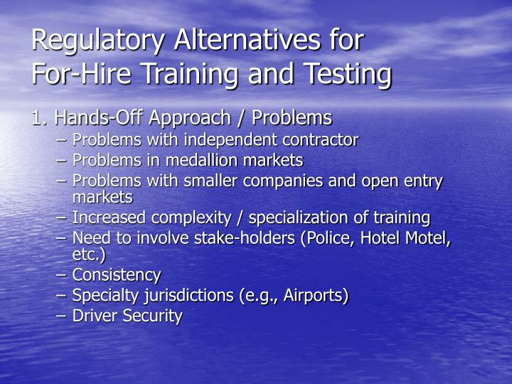 Regulatory alternatives for for hire training and testing