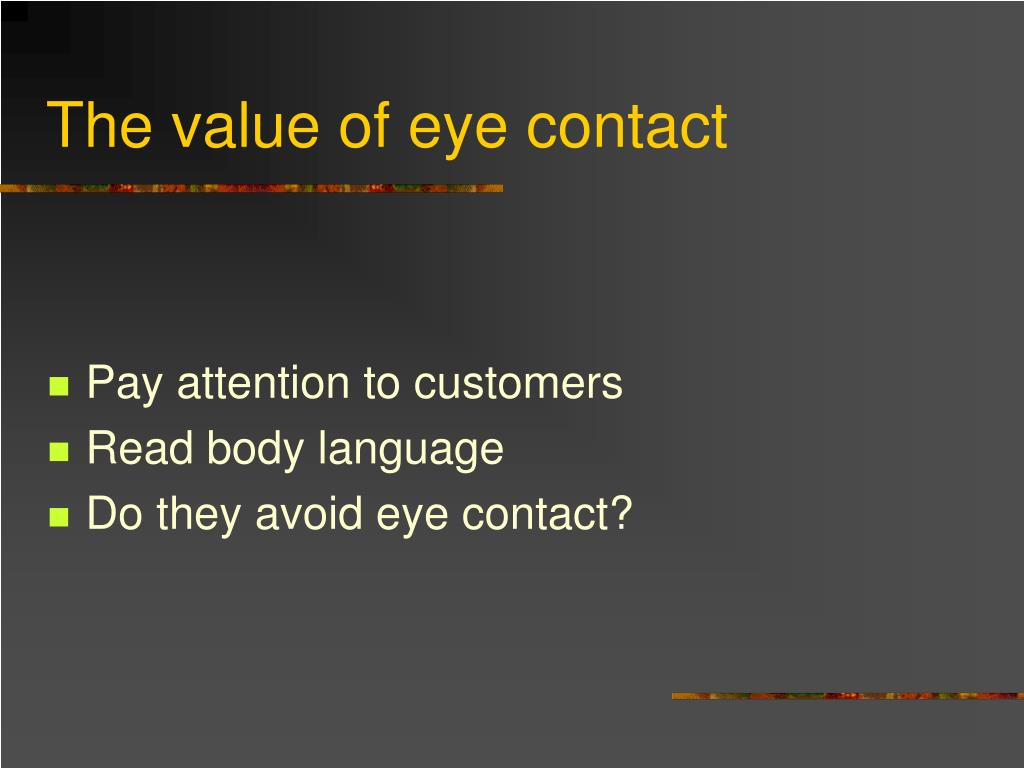 The value of eye contact
