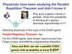 physicists have been studying the parallel repetition theorem and didn t know it