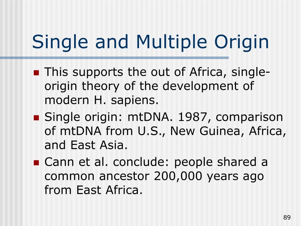 Single and Multiple Origin