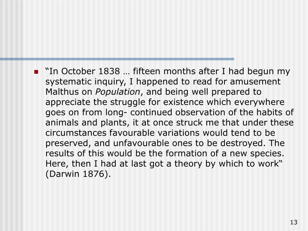 """""""In October 1838 … fifteen months after I had begun my systematic inquiry, I happened to read for amusement Malthus on"""