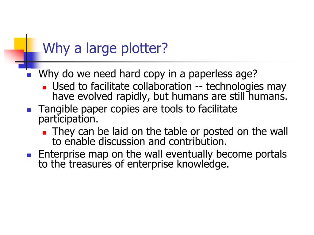 Why a large plotter?