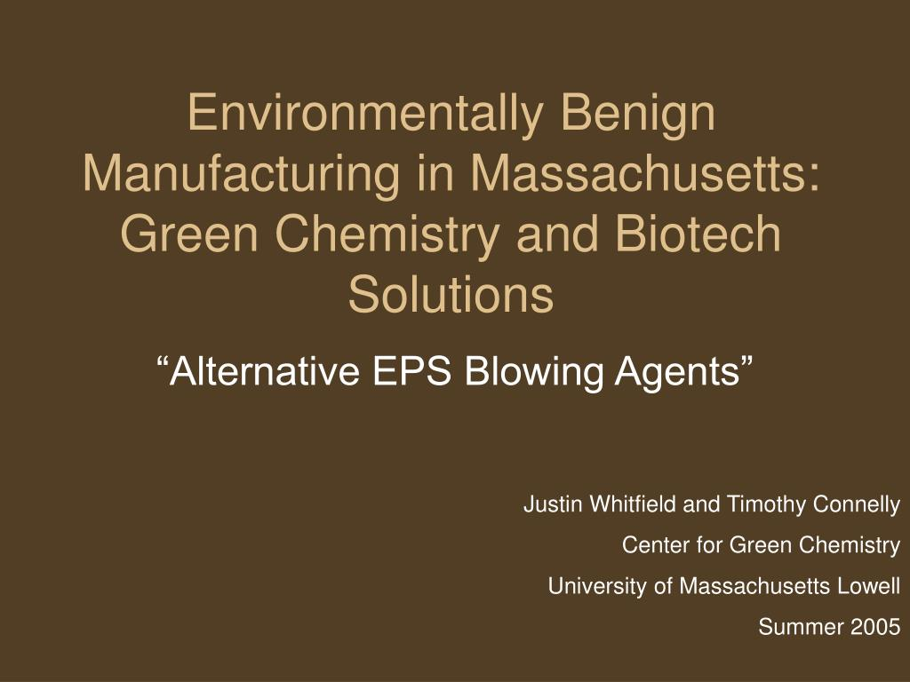 environmentally benign manufacturing in massachusetts green chemistry and biotech solutions l.