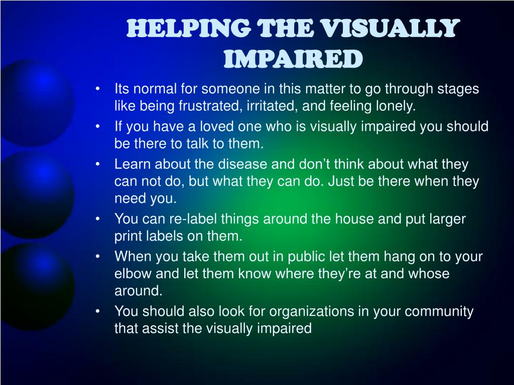 HELPING THE VISUALLY IMPAIRED