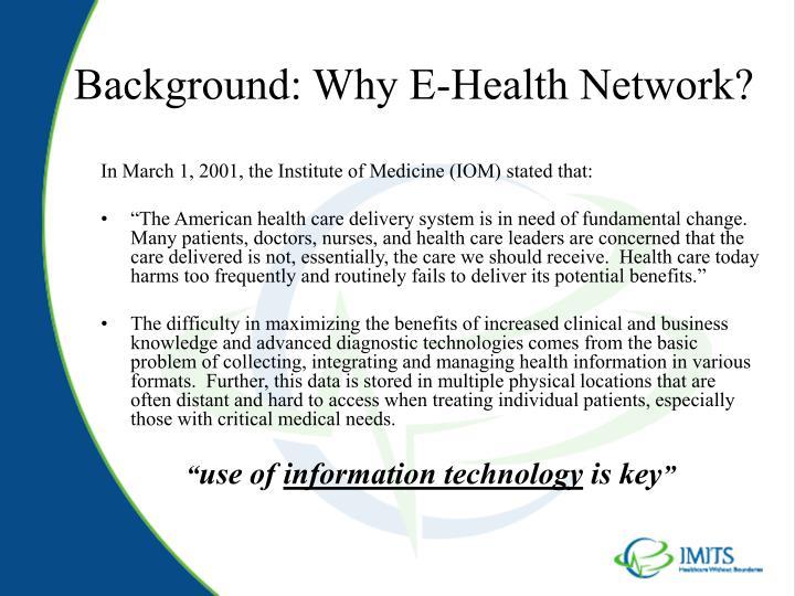 Background why e health network