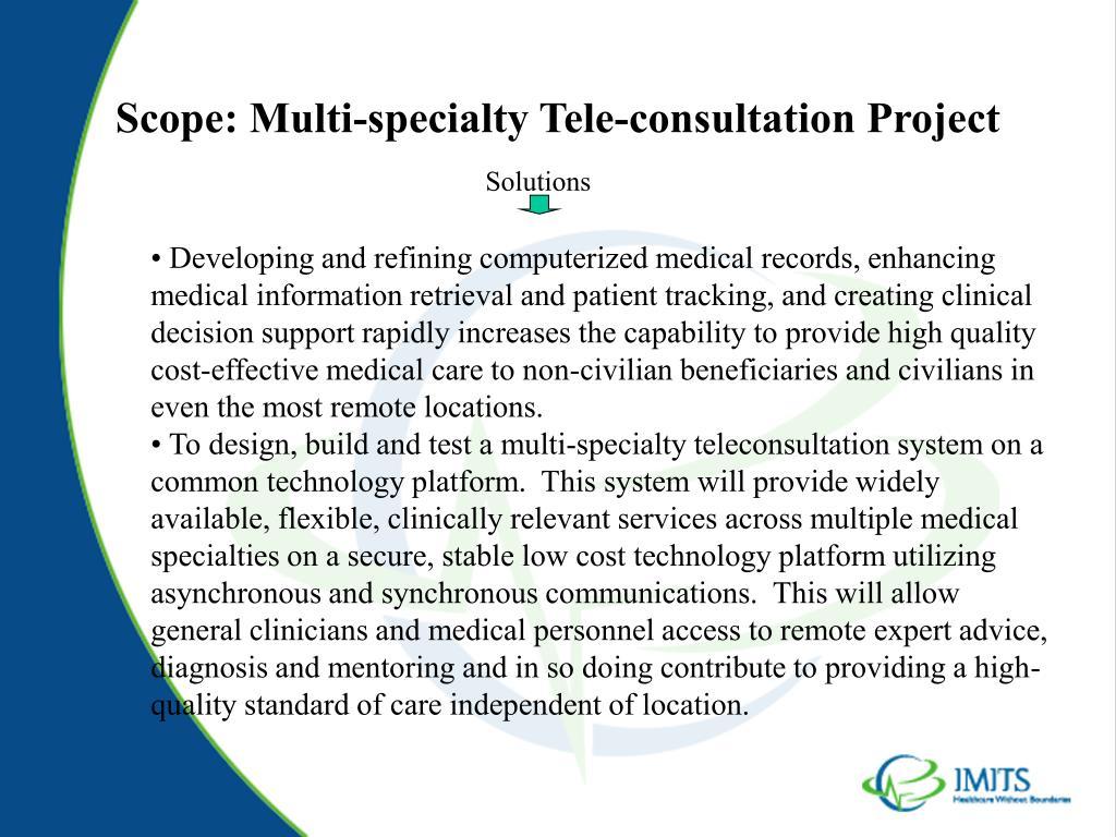 Scope: Multi-specialty Tele-consultation Project