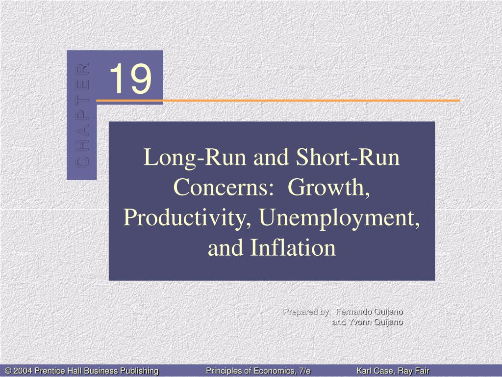long run and short run concerns growth productivity unemployment and inflation l.