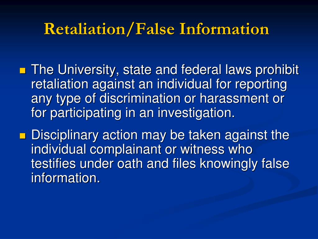 Retaliation/False Information