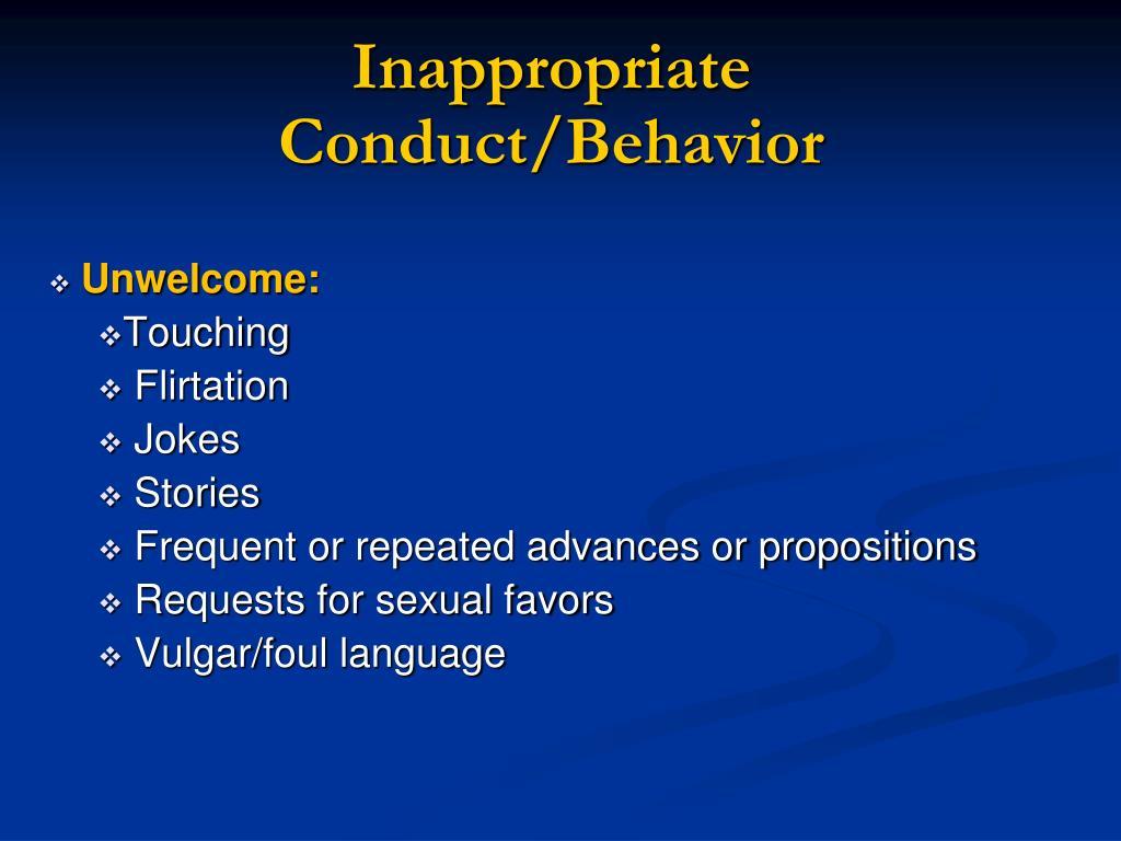 Inappropriate Conduct/Behavior