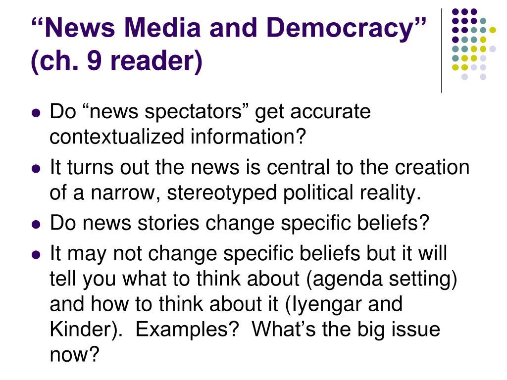 """News Media and Democracy"" (ch. 9 reader)"