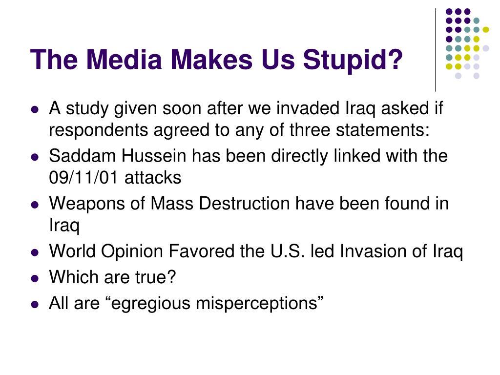 The Media Makes Us Stupid?