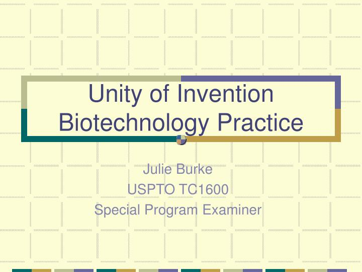 Unity of invention biotechnology practice