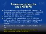 pneumococcal vaccine and ckd esrd