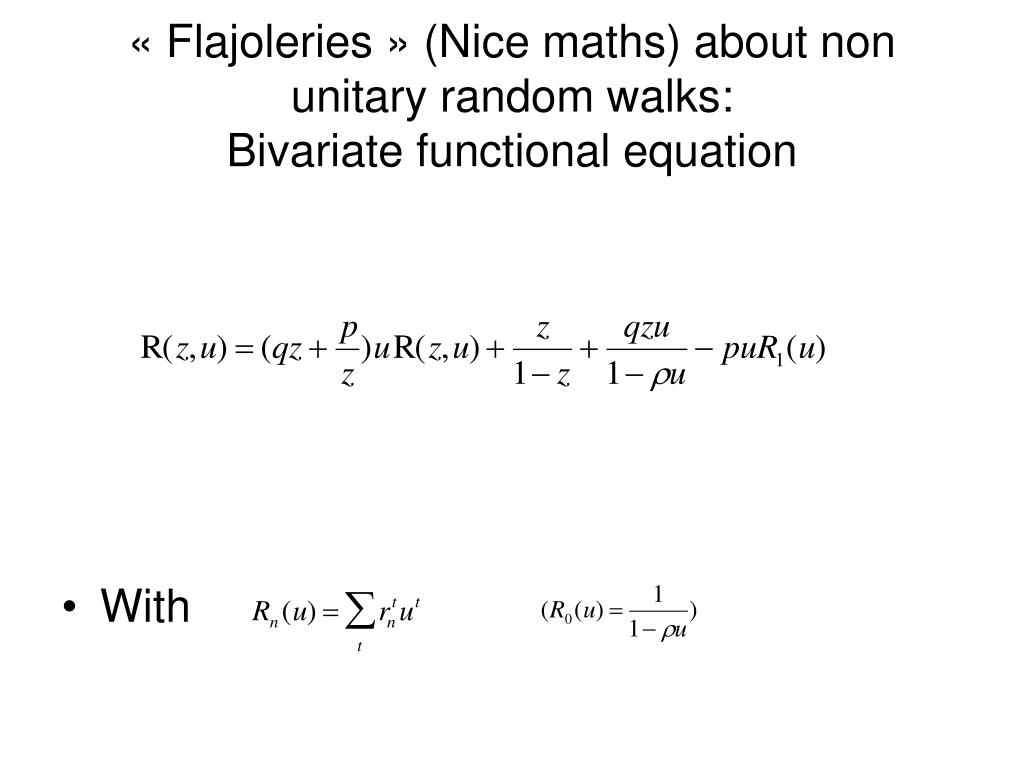 « Flajoleries » (Nice maths) about non unitary random walks: