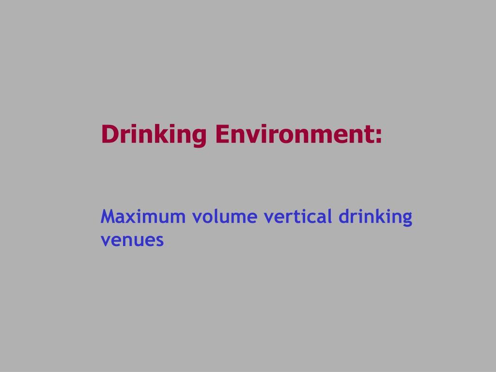 Drinking Environment: