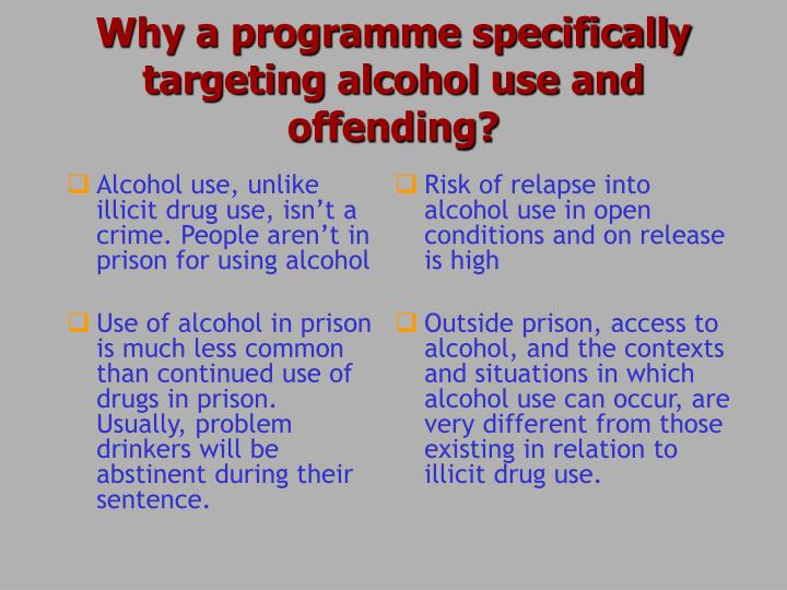 Why a programme specifically targeting alcohol use and offending