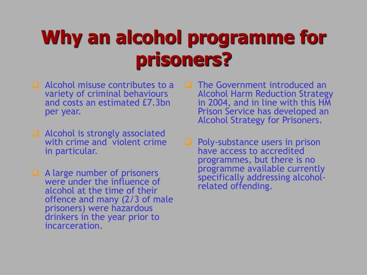 Why an alcohol programme for prisoners