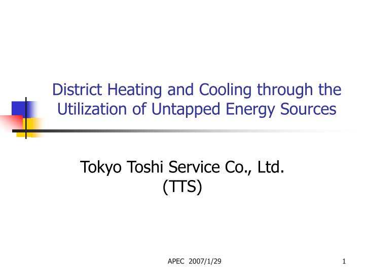 District heating and cooling through the utilization of untapped energy sources