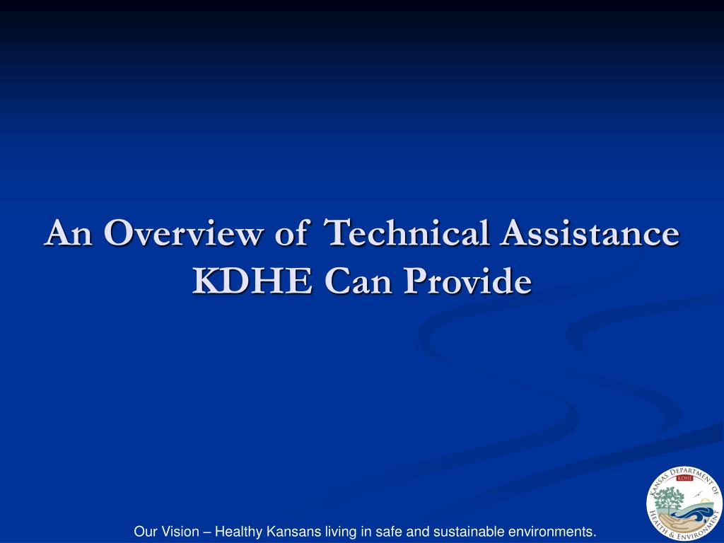 An Overview of Technical Assistance KDHE Can Provide