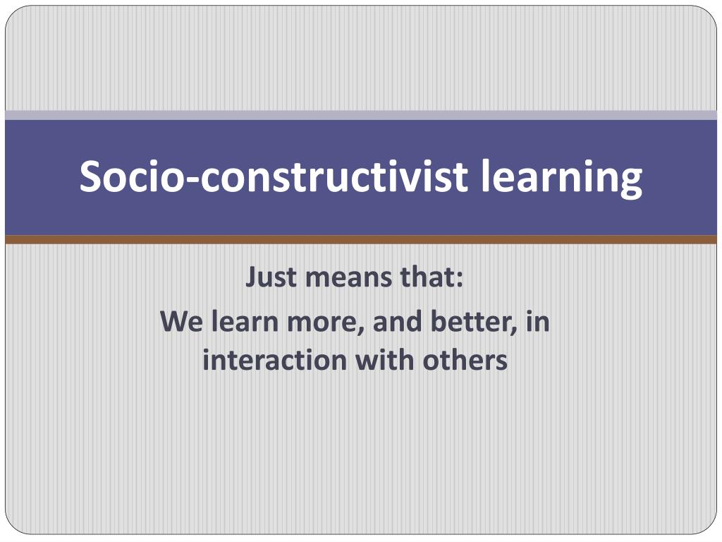 Socio-constructivist learning