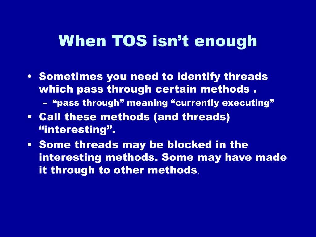 When TOS isn't enough