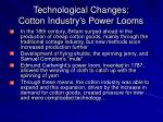 technological changes cotton industry s power looms
