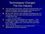 technological changes the iron industry