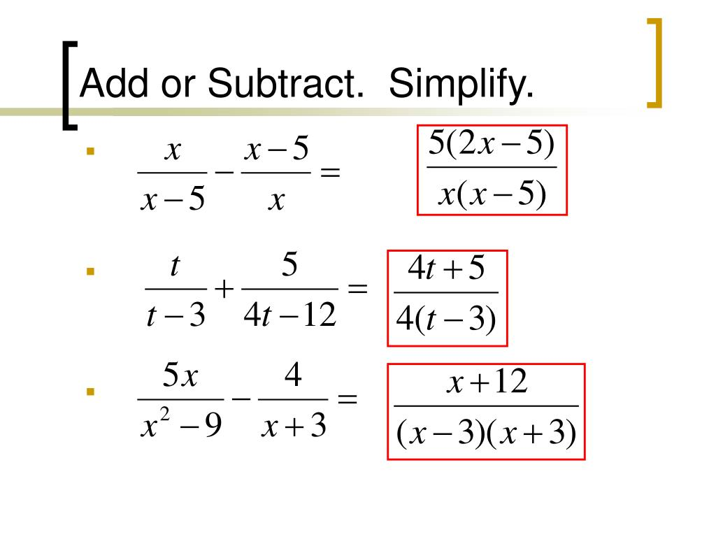 Add or Subtract.  Simplify.